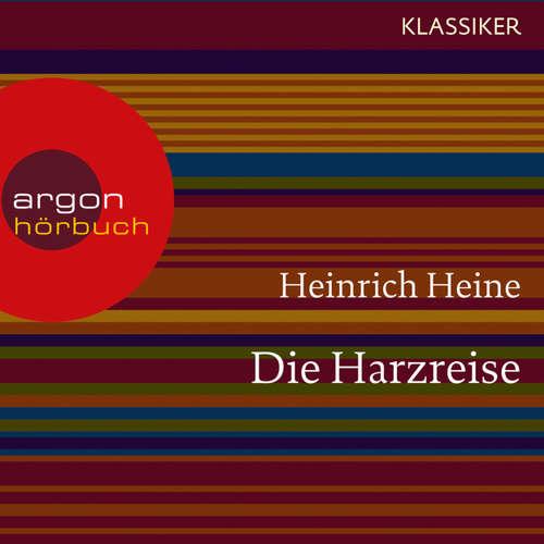 Hoerbuch Die Harzreise - Heinrich Heine - Alexander Khuon