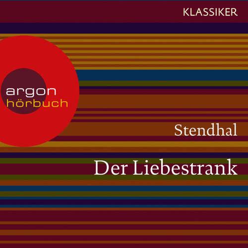 Hoerbuch Der Liebestrank -  Stendhal - Anna Thalbach