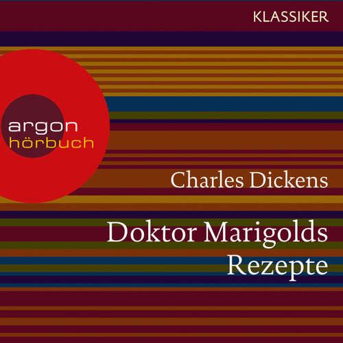 Hoerbuch Doktor Marigolds Rezepte - Charles Dickens - Christian Standtke