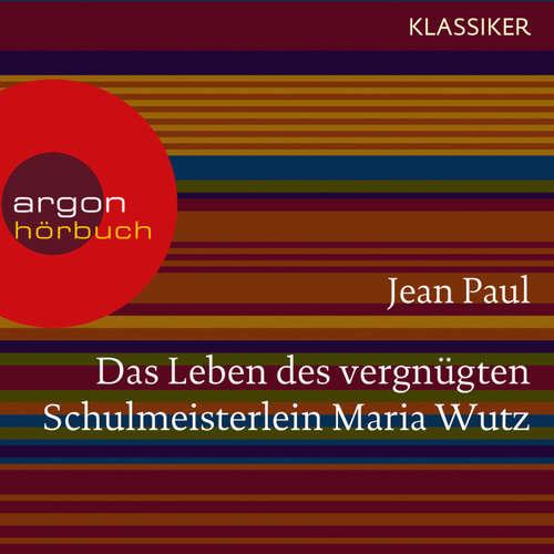 Das Leben des vergnügten Schulmeisterlein Maria Wutz