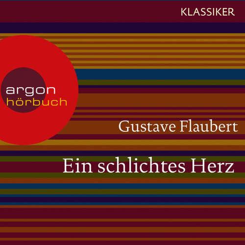 Hoerbuch Ein schlichtes Herz - Gustave Flaubert - Nina Kunzendorf