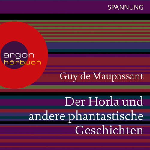 Hoerbuch Der Horla und andere phantastische Geschichten - Guy de Maupassant - Wilfried Hochholdinger