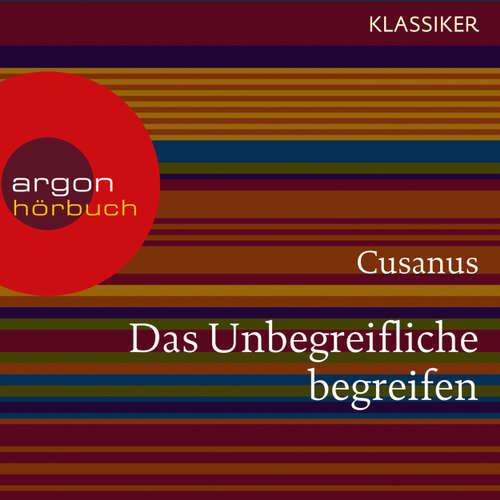 Hoerbuch Cusanus. Das Unbegreifliche begreifen - Worte der Weisheit (Szenische Lesung) -  Cusanus - Michael König