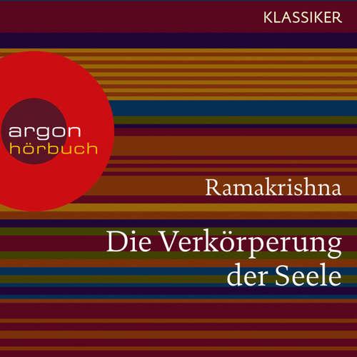 Hoerbuch Ramakrishna. Die Verkörperung der Seele - Worte der Weisheit (Szenische Lesung) -  Ramakrishna - Friedhelm Ptok