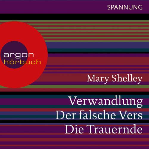 Hoerbuch Verwandlung / Der falsche Vers / Die Trauernde - Mary Shelley - Heikko Deutschmann