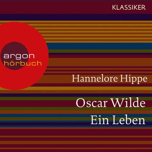 Hoerbuch Oscar Wilde - Ein Leben (Feature) - Hannelore Hippe - Markus Hoffmann