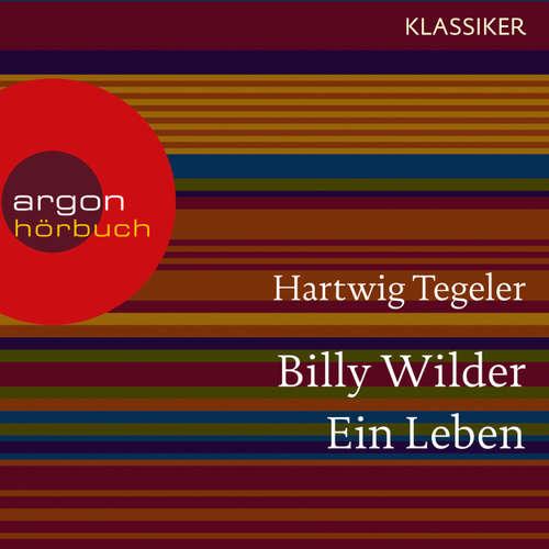 Hoerbuch Billy Wilder - Ein Leben (Feature) - Hartwig Tegeler - Andreas Fröhlich