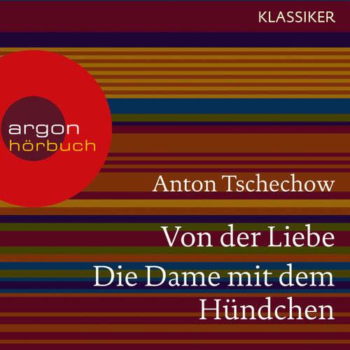 Hoerbuch Von der Liebe / Die Dame mit dem Hündchen - Anton Tschechow - Matthias Haase