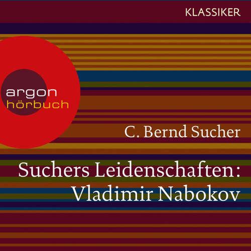 Hoerbuch Suchers Leidenschaften: Vladimir Nabokov - Eine Einführung in Leben und Werk (Szenische Lesung) - C. Bernd Sucher - Bernd Sucher