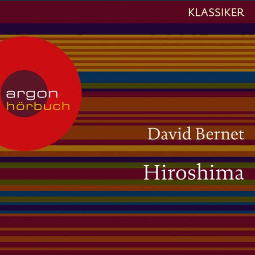 Hoerbuch Hiroshima - Atompilz über Japan (Feature) - David Bernet - Oliver Nitsche