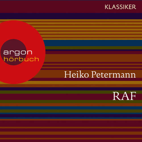 Hoerbuch RAF - Die erste Generation (Feature) - Heiko Petermann - Oliver Nitsche