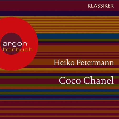 Hoerbuch Coco Chanel - Ein Leben (Feature) - Heiko Petermann - Katy Kay