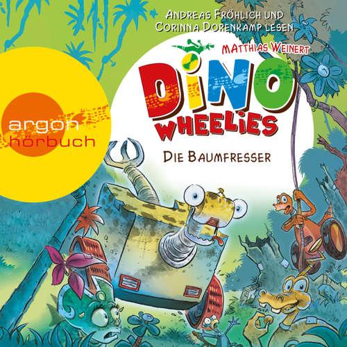 Hoerbuch Dino Wheelies - Die Baumfresser - Matthias Weinert - Andreas Fröhlich