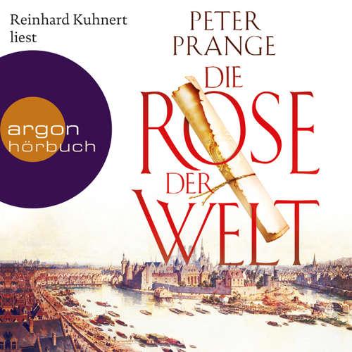 Hoerbuch Die Rose der Welt (Autorisierte Lesefassung) - Peter Prange - Reinhard Kuhnert
