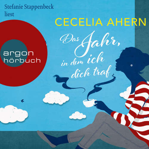 Hoerbuch Das Jahr, in dem ich dich traf - Cecelia Ahern - Stefanie Stappenbeck