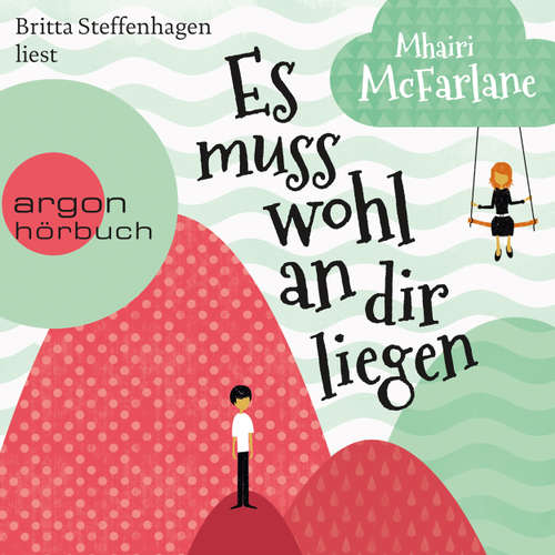 Hoerbuch Es muss wohl an dir liegen (Autorisierte Lesefassung) - Mhairi McFarlane - Britta Steffenhagen