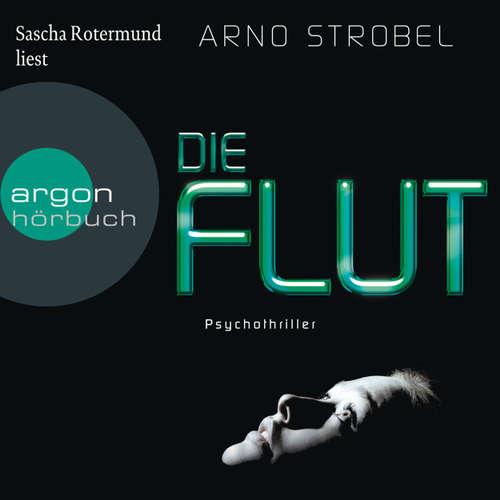 Hoerbuch Die Flut - Arno Strobel - Sascha Rotermund