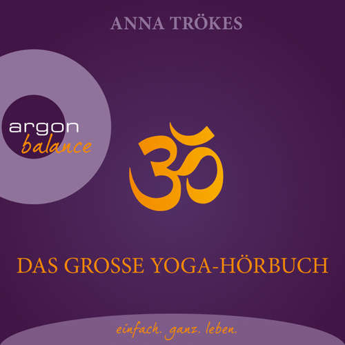 Hoerbuch Das große Yoga-Hörbuch (Autorisierte Lesefassung) - Anna Trökes - Anna Trökes