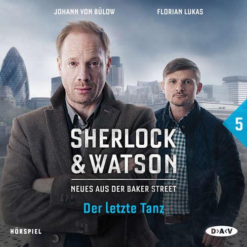 Hoerbuch Sherlock & Watson - Neues aus der Baker Street, Folge 5: Der letzte Tanz - Felix Partenzi - Johann von Bülow