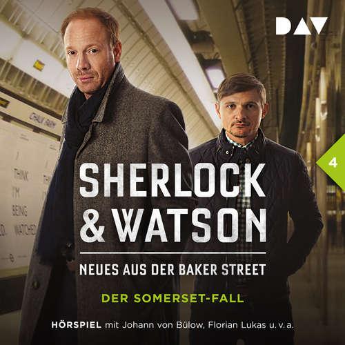 Hoerbuch Sherlock & Watson - Neues aus der Baker Street, Folge 4: Der Somerset-Fall - Nadine Schmid - Johann von Bülow