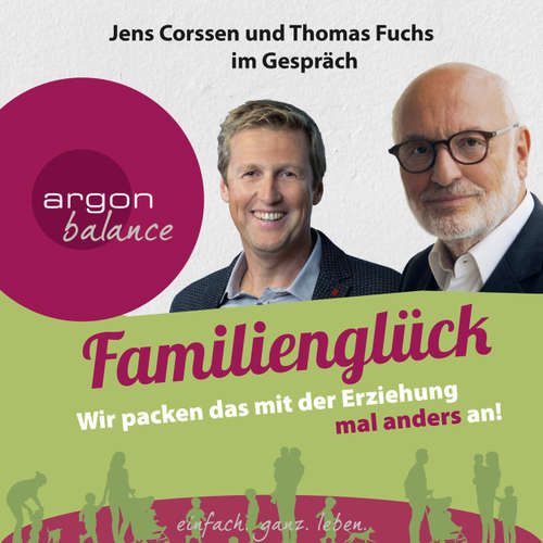 Hoerbuch Familienglück - Wir packen das mit der Erziehung mal anders an! - Jens Corssen - Jens Corssen