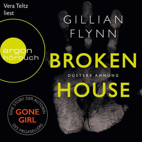 Hoerbuch Broken House - Düstere Ahnung - Gillian Flynn - Vera Teltz