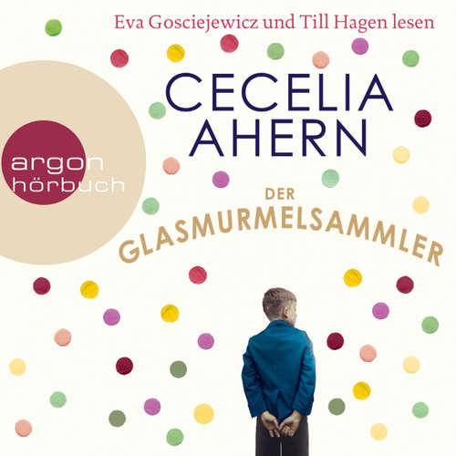 Hoerbuch Der Glasmurmelsammler - Cecelia Ahern - Eva Gosciejewicz