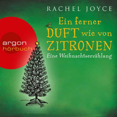Hoerbuch Ein ferner Duft wie von Zitronen - Eine Weihnachtserzählung - Rachel Joyce - Andrea Sawatzki