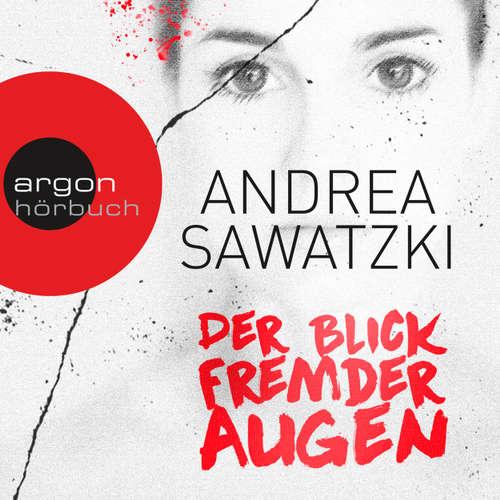 Hoerbuch Der Blick fremder Augen - Andrea Sawatzki - Andrea Sawatzki