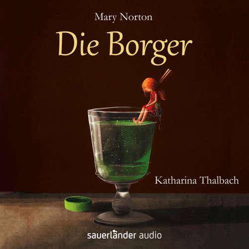 Hoerbuch Die Borger - Mary Norton - Katharina Thalbach