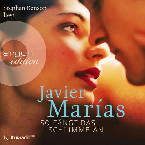 Hoerbuch So fängt das Schlimme an - Javier Marías - Stephan Benson