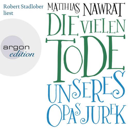 Hoerbuch Die vielen Tode unseres Opas Jurek - Matthias Nawrat - Robert Stadlober