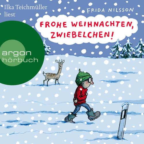 Hoerbuch Frohe Weihnachten, Zwiebelchen - Frida Nilsson - Ilka Teichmüller