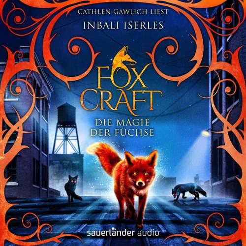 Hoerbuch Foxcraft - Die Magie der Füchse - Inbali Iserles - Cathlen Gawlich
