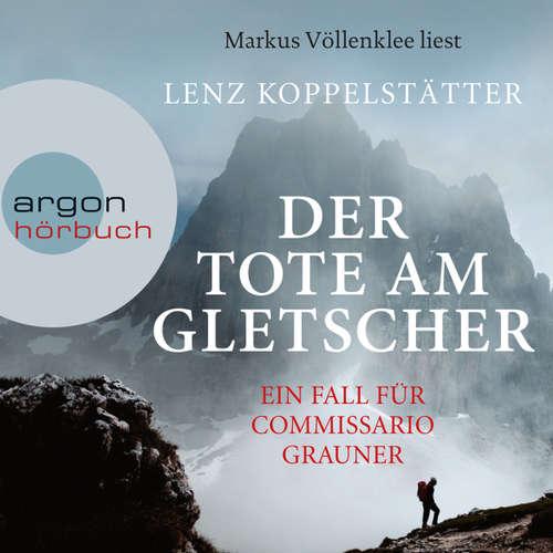 Hoerbuch Der Tote am Gletscher - Lenz Koppelstätter - Markus Völlenklee
