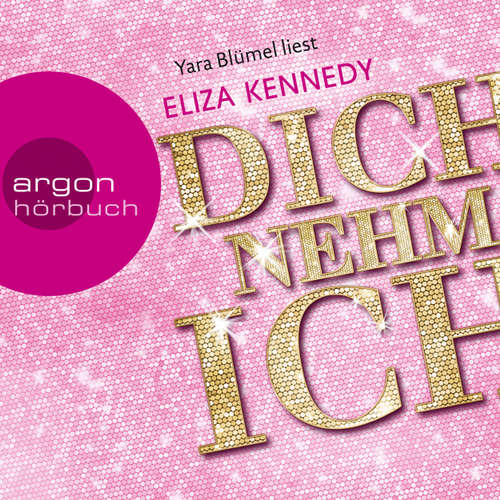 Hoerbuch Dich nehm ich - Eliza Kennedy - Yara Blümel