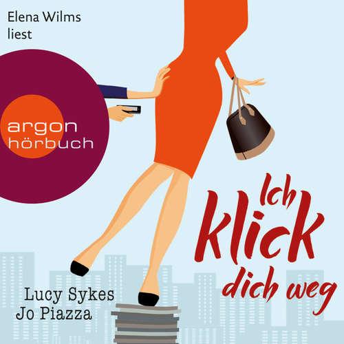 Hoerbuch Ich klick dich weg - Lucy Sykes - Elena Wilms