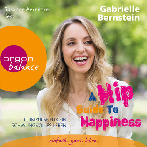 Hoerbuch A Hip Guide to Happiness - 12 Impulse für ein schwungvolles Leben - Gabriele Bernstein - Susanne Aernecke