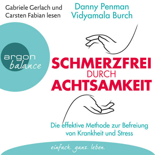 Hoerbuch Schmerzfrei durch Achtsamkeit - Die effektive Methode zur Befreiung von Krankheit und Stress - Danny Penman - Gabriele Gerlach