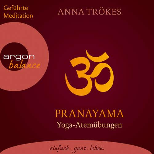 Hoerbuch Pranayama - Yoga-Atemübungen - Anna Trökes - Anna Trökes