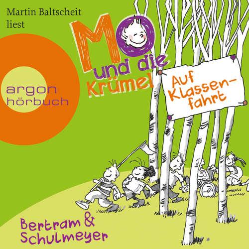 Hoerbuch Mo und die Krümel - Auf Klassenfahrt - Heribert Schulmeyer - Martin Baltscheit