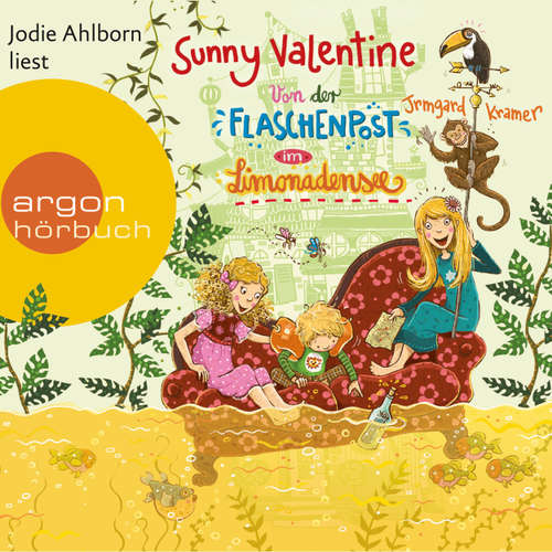 Hoerbuch Sunny Valentine - Von der Flaschenpost im Limonadensee - Irmgard Kramer - Jodie Ahlborn