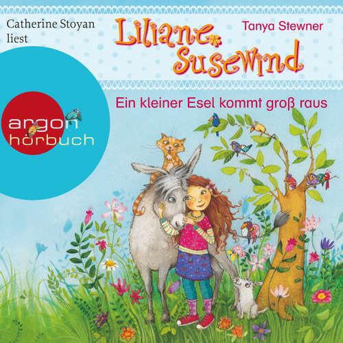 Hoerbuch Liliane Susewind - Ein kleiner Esel kommt groß raus - Tanja Stewner - Catherine Stoyan
