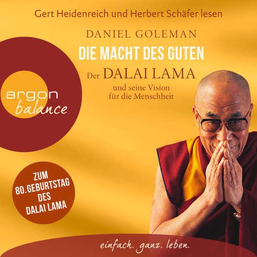 Hoerbuch Die Macht des Guten - Der Dalai Lama und seine Vision für die Menschheit - Daniel Goleman - Gert Heidenreich