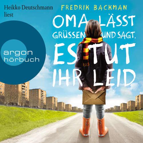 Hoerbuch Oma lässt grüßen und sagt, es tut ihr leid - Fredrik Backman - Heikko Deutschmann
