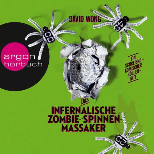 Hoerbuch Das infernalische Zombie-Spinnen-Massaker - David Wong - Martin Baltscheit