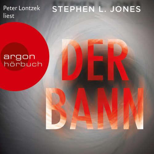 Hoerbuch Der Bann - Stephen L. Jones - Peter Lontzek