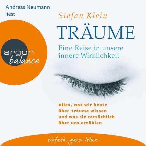 Hoerbuch Träume - Eine Reise in unsere innere Wirklichkeit - Stefan Klein - Andreas Neumann