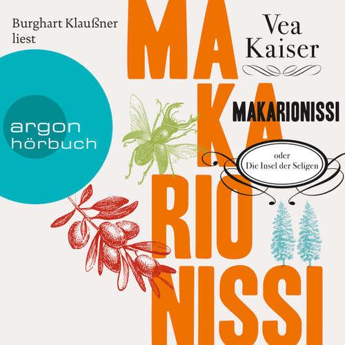 Hoerbuch Makarionissi oder Die Insel der Seligen - Vea Kaiser - Burghart Klaußner