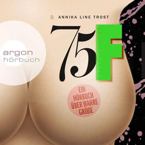Hoerbuch 75F - Ein Hörbuch über wahre Größe - Annika Line Trost - Annika Line Trost